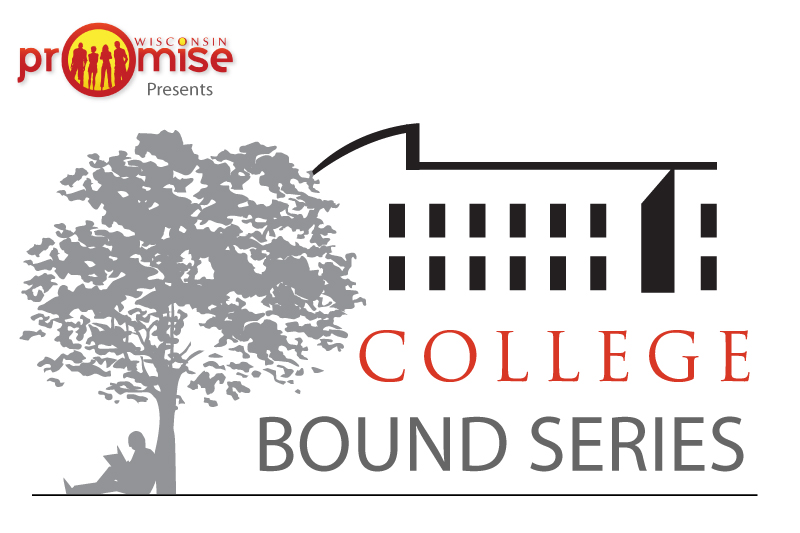 Wisconsin Promise presents our College Bound Series