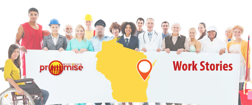 Promise Work Stories - Northeast Wisconsin